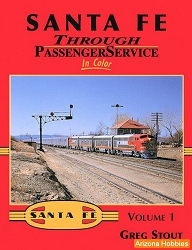 Santa Fe Through Passenger Service In Color Vol. 1