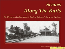 Scenes Along the Rails: The DL&W's Syracuse Division