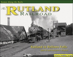 Scenes Along the Rails: The Rutland Railroad, Rutland to Bellows Falls