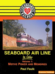 Seaboard Air Line In Color Vol. 1: Motive Power and Memories