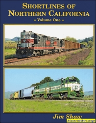 Shortlines of Northern California Vol. 1