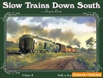 Slow Trains Down South Vol. 2: Deep in Dixie