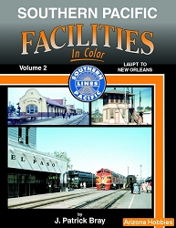 Southern Pacific Facilities In Color Vol. 2: LAUPT to New Orleans