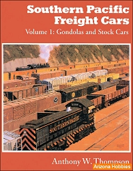 Southern Pacific Freight Cars Vol. 1: Gondolas and Stock Cars