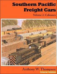 Southern Pacific Freight Cars Vol. 2: Cabooses