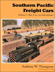 Southern Pacific Freight Cars Vol. 4: Box Cars (Revised Edition)