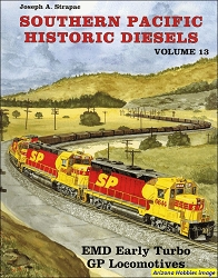 Southern Pacific Historic Diesels Vol. 13: EMD Early GP Turbo Locomotives