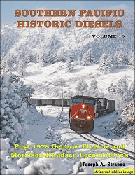 Southern Pacific Historic Diesels Vol. 19 Post-1978 GE and M-K Locomotives