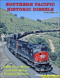Southern Pacific Historic Diesels Vol. 21: EMD Four-Motor and Six-Motor Freight Diesels
