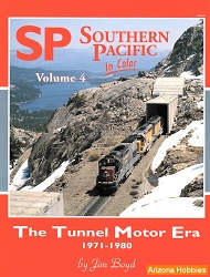 Southern Pacific In Color Vol. 4: The Tunnel Motor Era 1971-1980