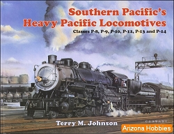 Southern Pacific's Heavy Pacific Locomotives: Classes P-8, P-9, P-10, P-12, P-13 and P-14