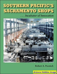 Southern Pacific's Sacramento Shops: Incubator of Innovation (Revised Edition)