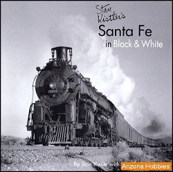 Stan Kistler's Santa Fe Railway in Black & White