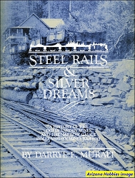 Steel Rails and Silver Dreams: A History of the Dolly Varden Mines