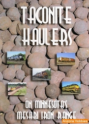 Taconite Haulers On Minnesota's Mesabi Iron Range DVD plus Photo CD Book
