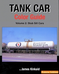 Tank Car Color Guide Vol. 2: Stub Sill Cars
