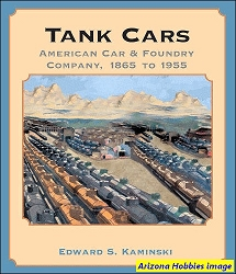Tank Cars: American Car & Foundry Company 1865-1955