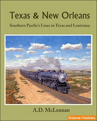 Texas & New Orleans: Southern Pacific's Lines in Texas and Louisiana