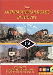 The Anthracite Railroads in the 1970s Volume 2: Lehigh Valley Railroad Bound Brook to Treichlers DVD
