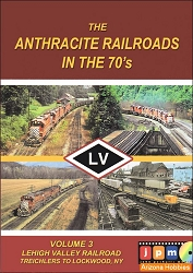 The Anthracite Railroads in the 1970's Vol. 3: Lehigh Valley Railroad Treichlers to Lockwood, NY DVD