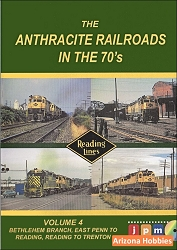 The Anthracite Railroads in the 1970s Vol. 4: Reading Lines Bethlehem Branch, East Penn to Reading, Reading to Trenton DVD
