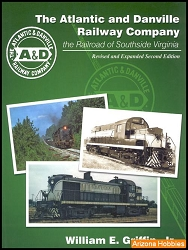 The Atlantic & Danville Railway: The Railroad of Southside Virginia