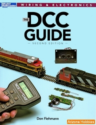 The DCC Guide: How to Select and Use Your Command Control System, Second Edition