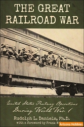 Great Railroad War: US Railway Operations During WWI