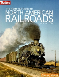 The Historical Guide to North American Railroads, Third Edition