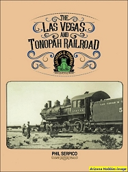 The Las Vegas and Tonopah Railroad: The Goldfield Route