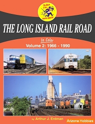 The Long Island Rail Road In Color Vol. 2: 1966-1990