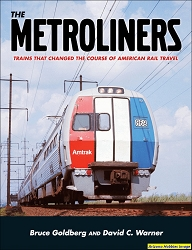 The Metroliners: Trains That Changed the Course of American Rail Travel
