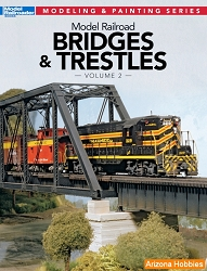 The Model Railroader's Guide to Bridges, Trestles and Tunnels Vol. 2