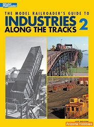 The Model Railroader's Guide to Industries Along the Tracks: Vol. 2