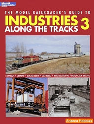 The Model Railroader's Guide to Industries Along the Tracks: Vol. 3