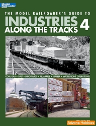 The Model Railroader's Guide to Industries Along the Tracks: Vol. 4