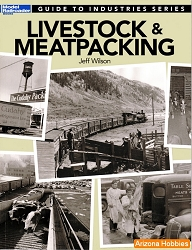 The Model Railroader's Guide to Livestock and Meatpacking