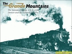 The Rio Grande Mountains: The Standard Gauge 4-8-2s of the D&RGW