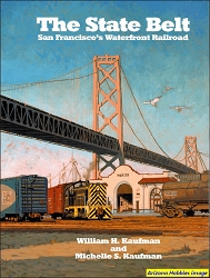 The State Belt: San Francisco's Waterfront Railroad
