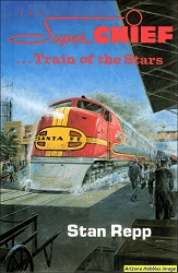 The Super Chief: Train of the Stars
