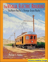 The Visalia Electric Railroad: Southern Pacific's Orange Grove Route
