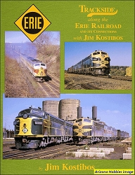 Trackside Along the Erie Railroad and it's Connections