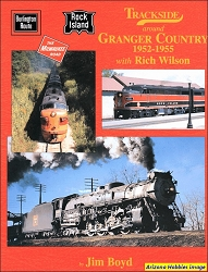 Trackside Around Granger Country 1952-1955 with Rich Wilson