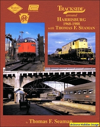 Trackside Around Harrisburg 1968-1988 with Thomas F. Seaman