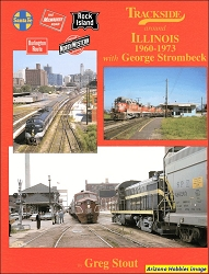 Trackside Around Illinois 1960-1973 with George Strombeck