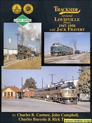 Trackside Around Louisville West 1947-1958 with Jack Fravert