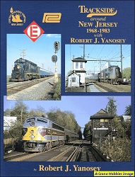 Trackside Around New Jersey 1968-1983 with Robert J. Yanosey