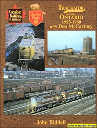 Trackside Around Ontario 1955-1960 with Don McCartney