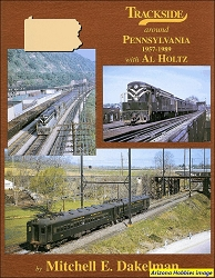 Trackside Around Pennsylvania 1957-1989 with Al Holtz