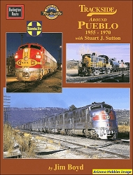 Trackside Around Pueblo 1955-1970 with Stuart J. Sutton